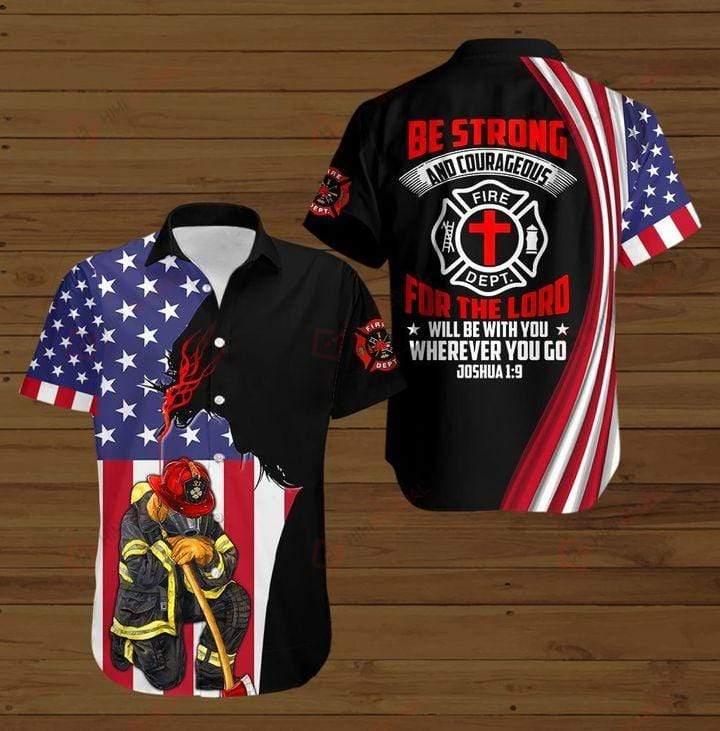 Firefighter Be Strong And Courageous Hawaiian Shirt Button Up Shirt