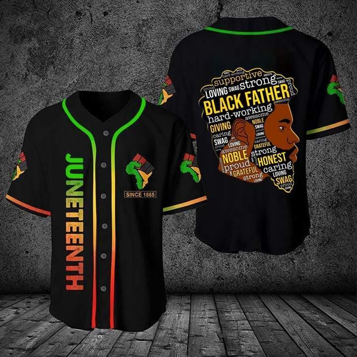 Black father Juneteenth Since 1865 Baseball Jersey Shirt