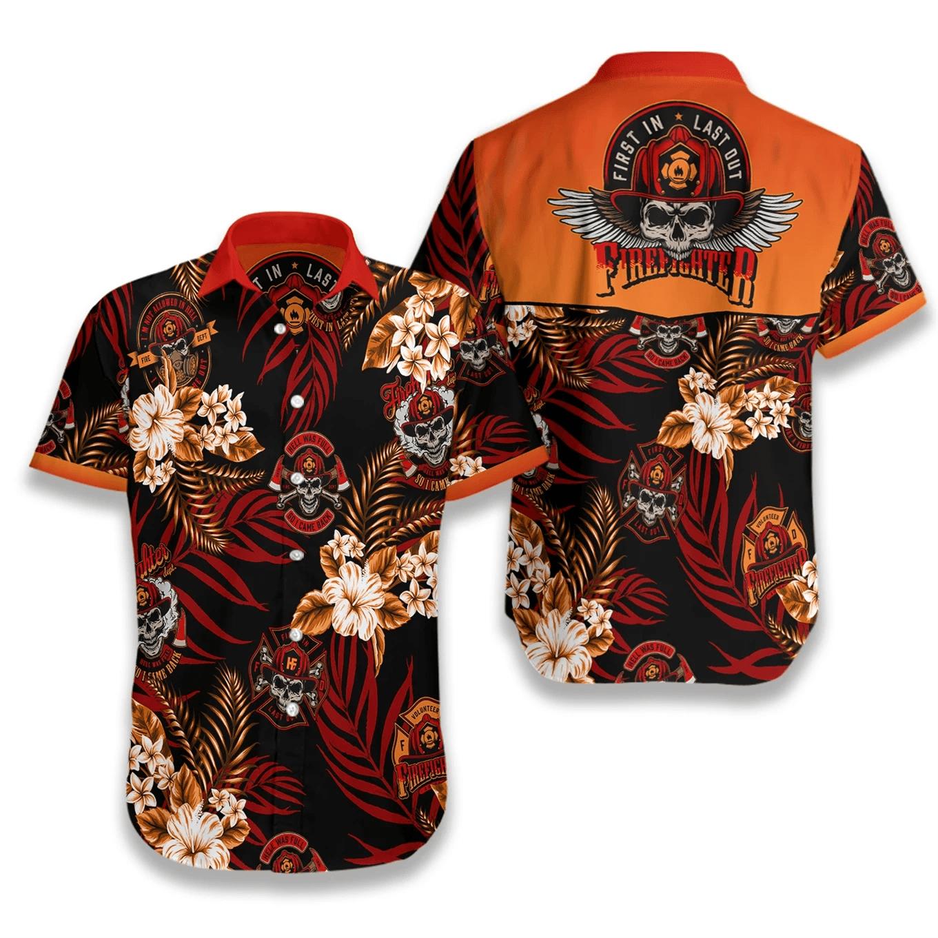 Firefighter First In Last Out Hawaiian Shirt Button Up Shirt