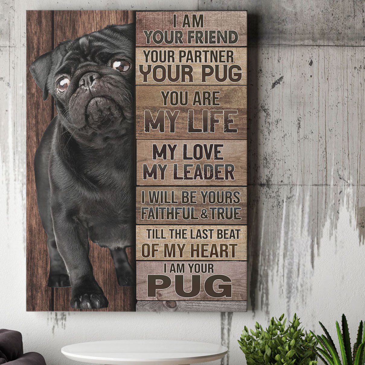 I Am Your Friend Your Partner Your Pug Black Pug Gallery Canvas Prints
