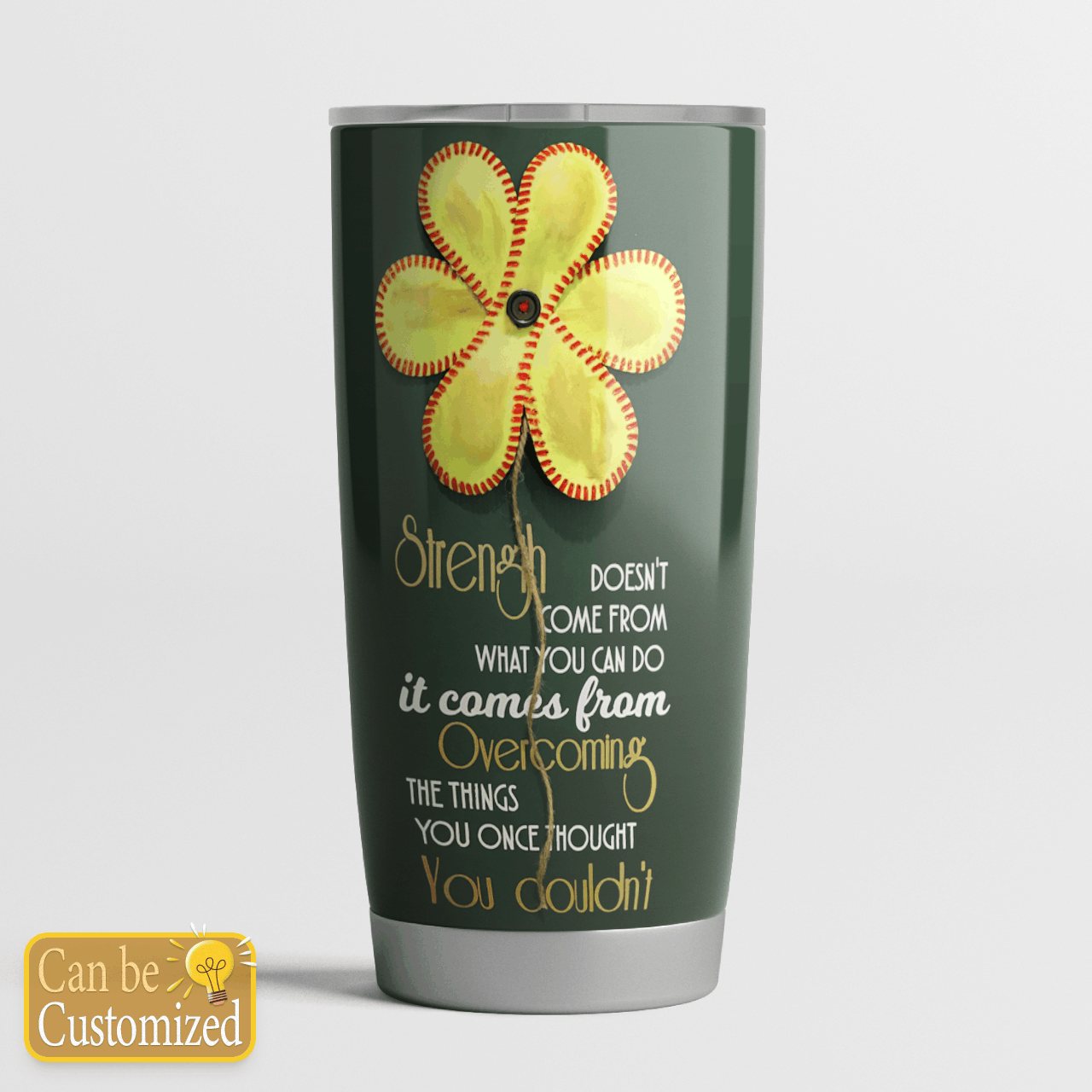Personalized Strength comes from overcoming baseball flower tumbler