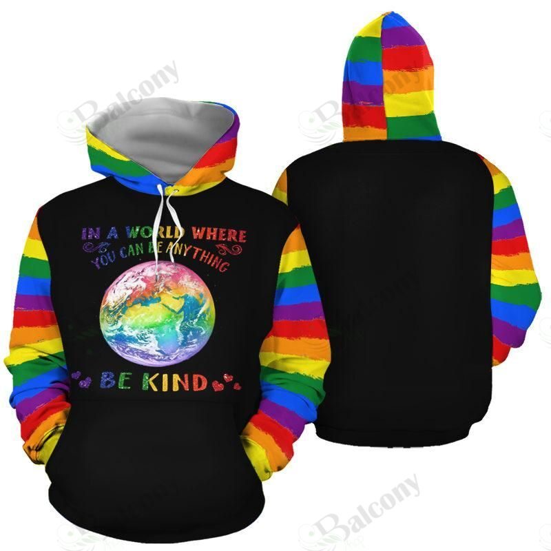 LGBT In a world where you can be anything choose kind hoodie 3D