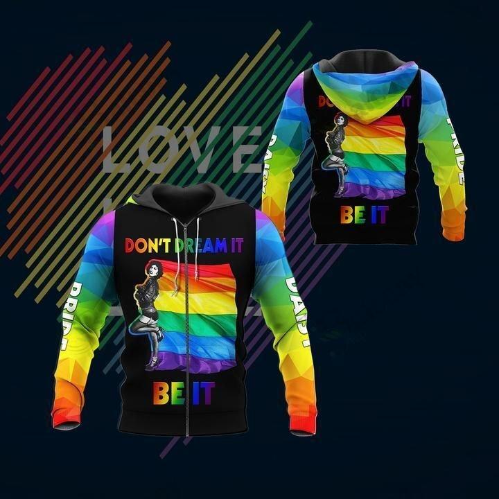 LGBT Dont dream it be it Pride Hoodie 3D