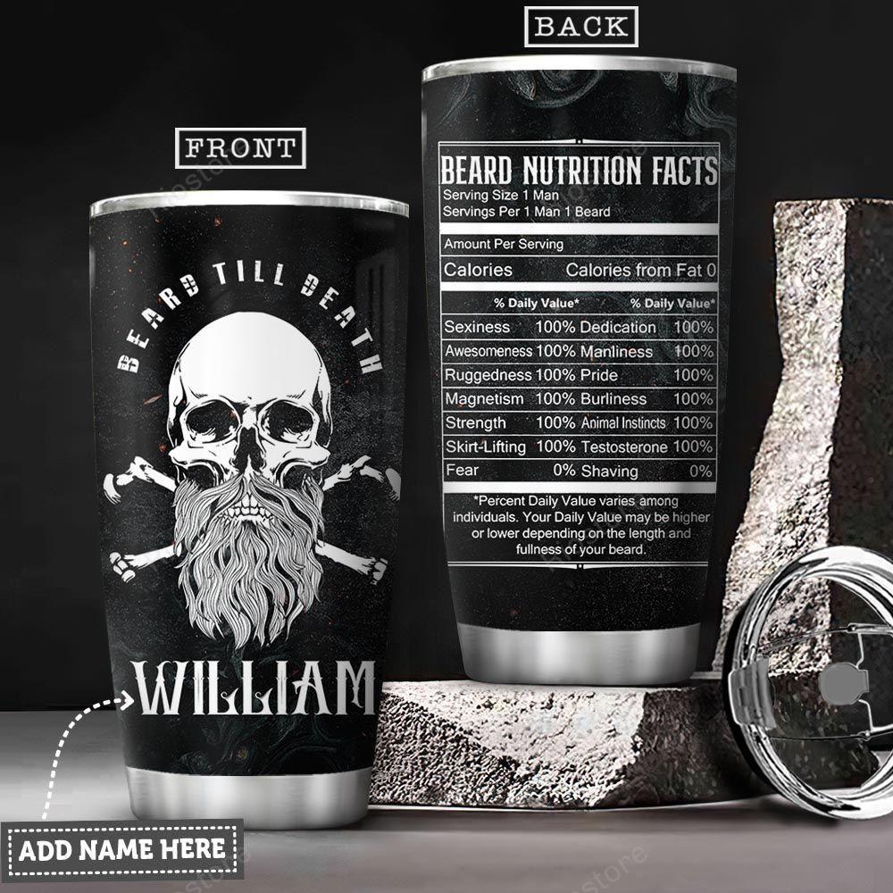 Custom Name Beard Till Death Skull Nutrition Facts Tumbler