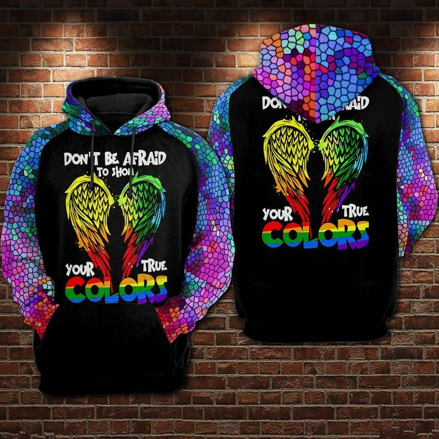 LGBT Dont be afraid to show your true colors Hoodie 3D