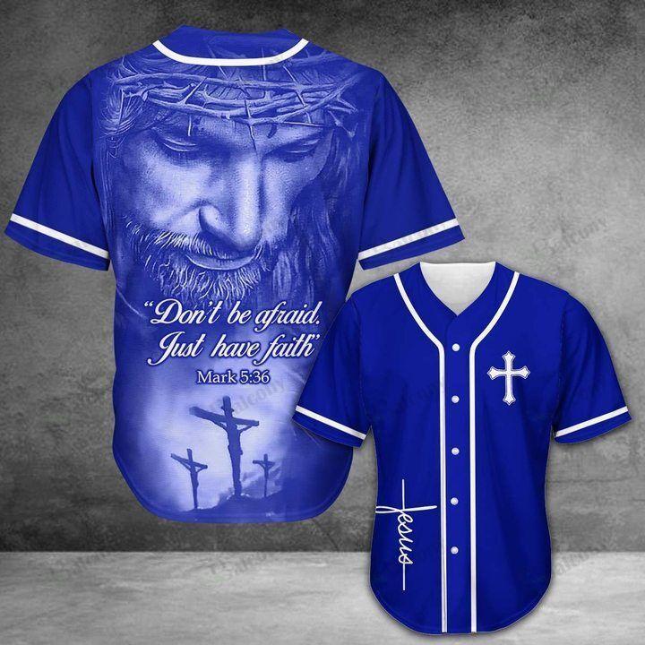 Jesus Dont be afraid Blue Baseball Jersey
