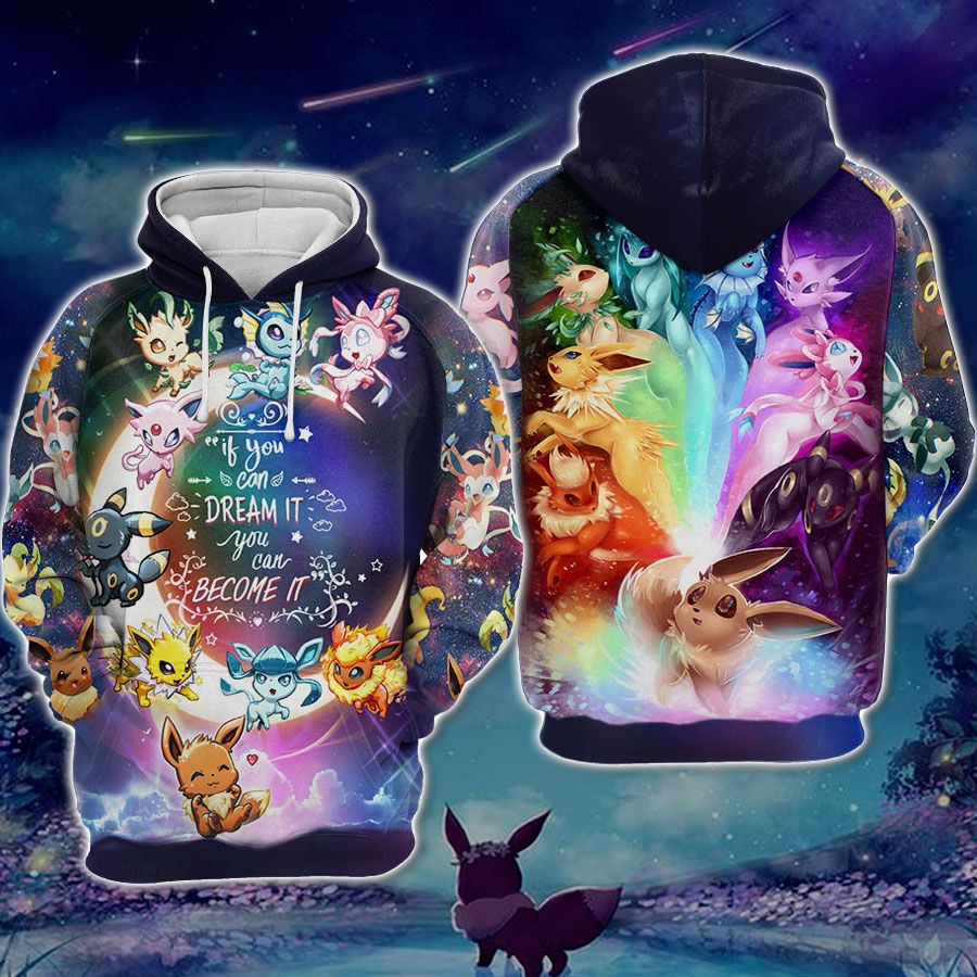 Eevee If you can dream it you can become it hoodie 3D