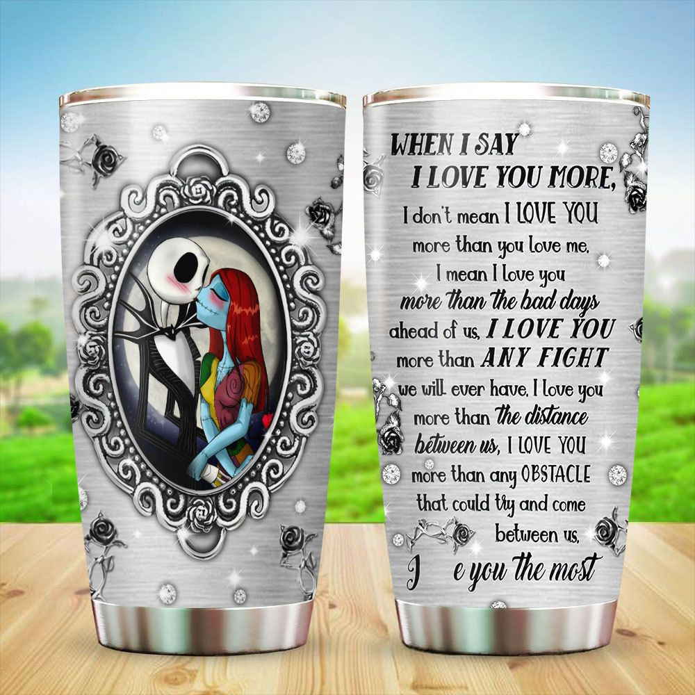 Jack Skellington And Sally When I Say I Love You More Tumbler