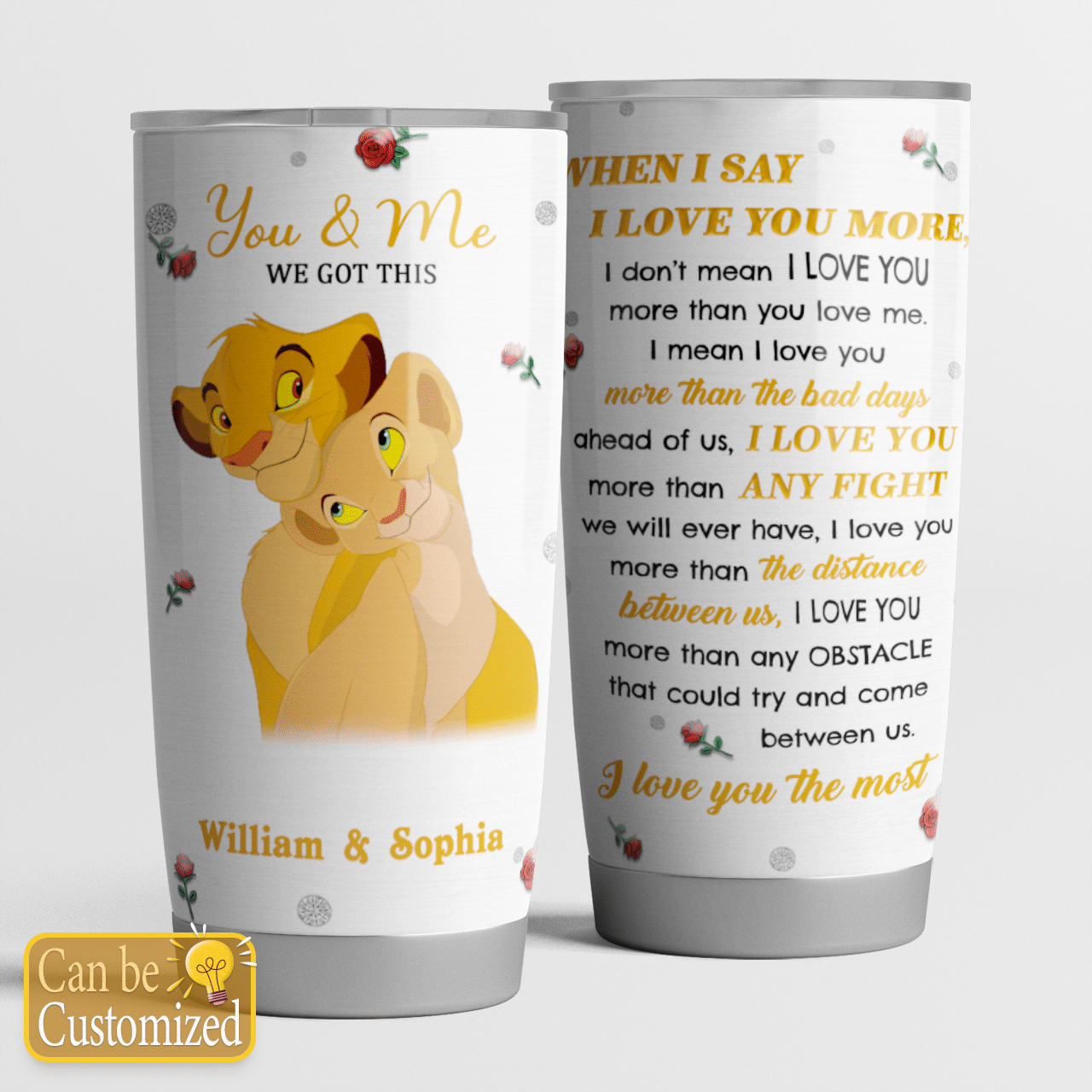 Personalized Lion couple Kovu and Kiara When I Say I Love You More Tumbler