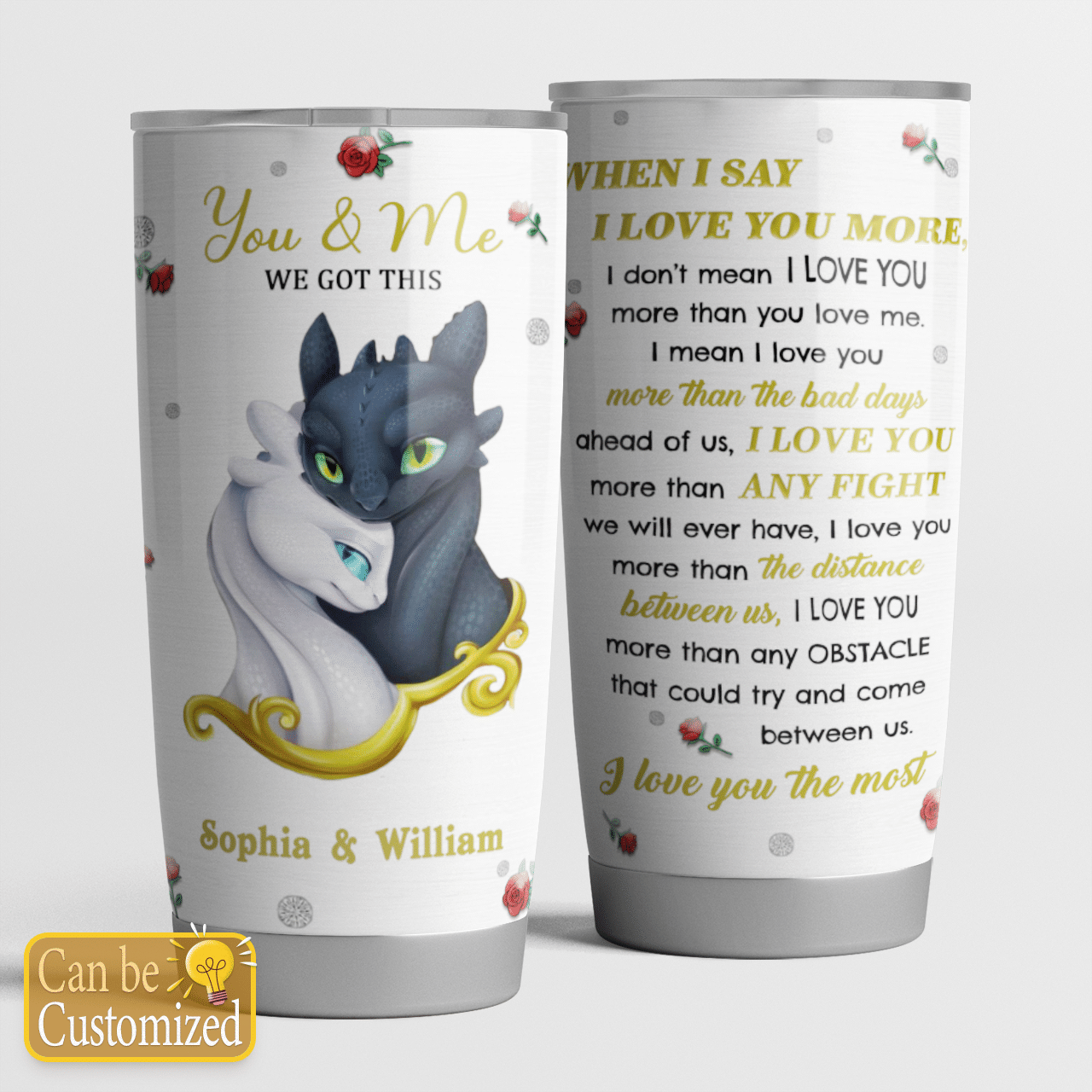 Personalized toothless and light fury Dragon couple When I Say I Love You More Tumbler