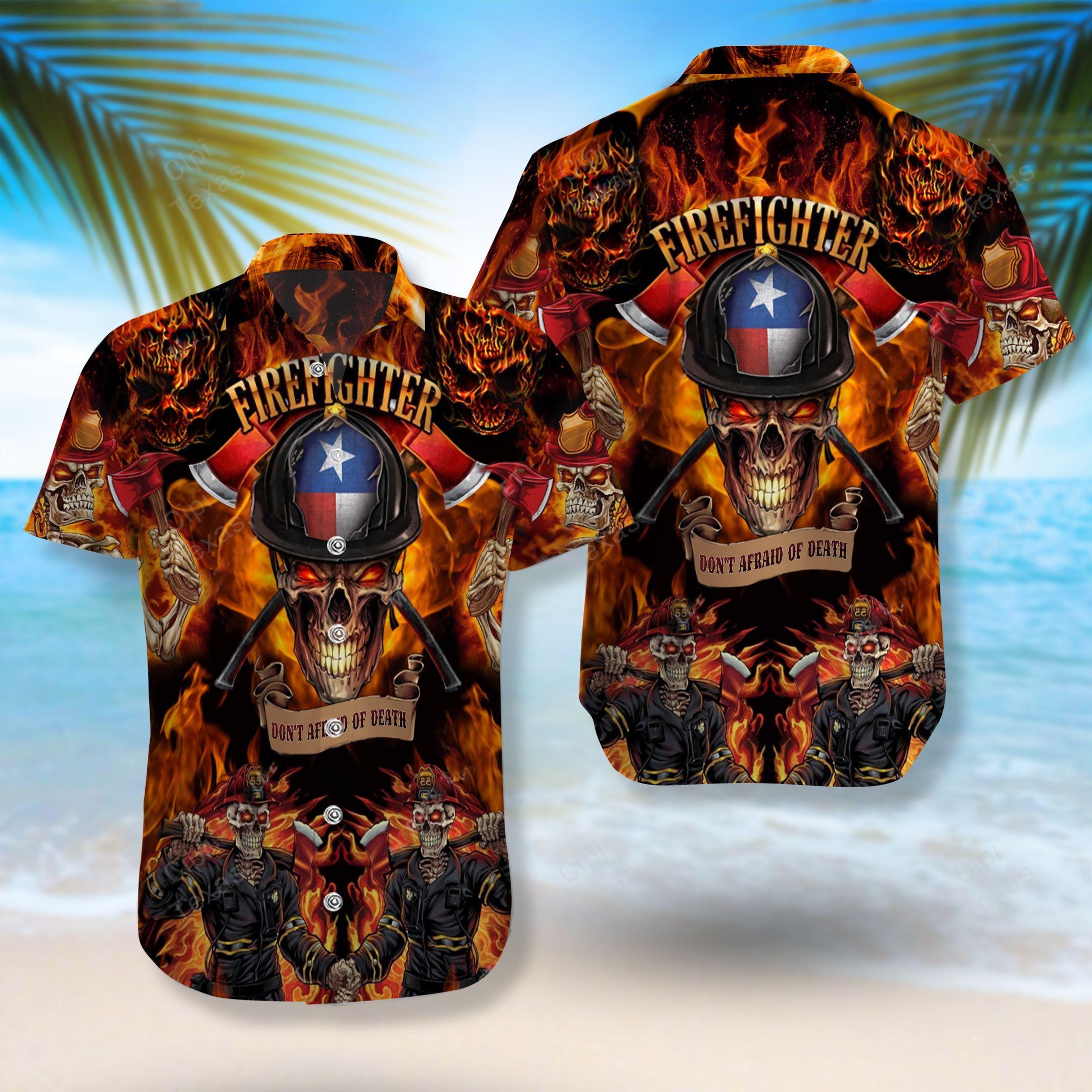Firefighter Don't Afraid Of Death In Texas Hawaiian Shirt