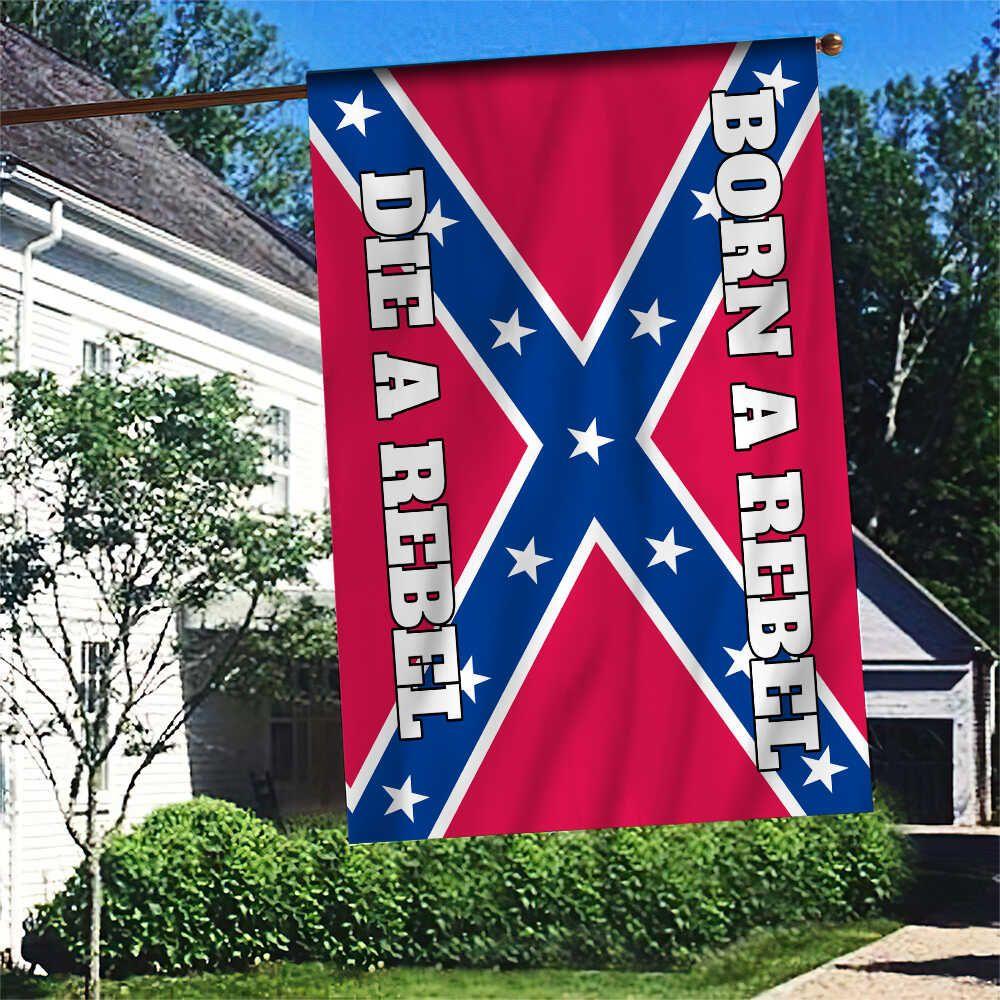 Southern Born a rebel die a rebel Flag