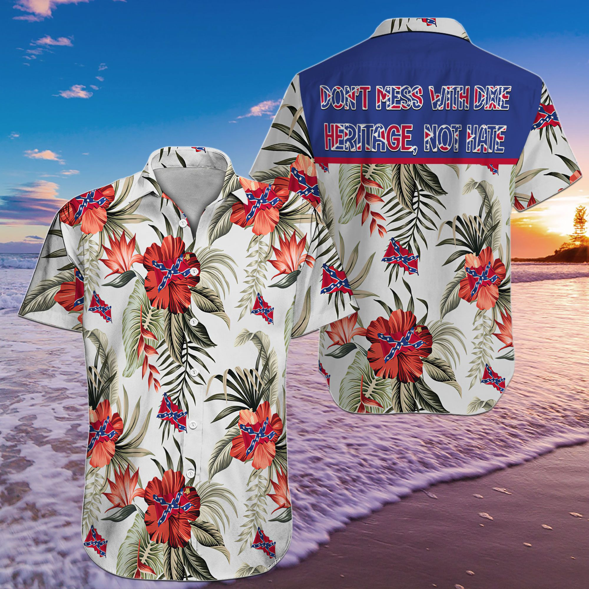 Do not mess with dixie heritage not hate Southern Rebel hawaiian shirt