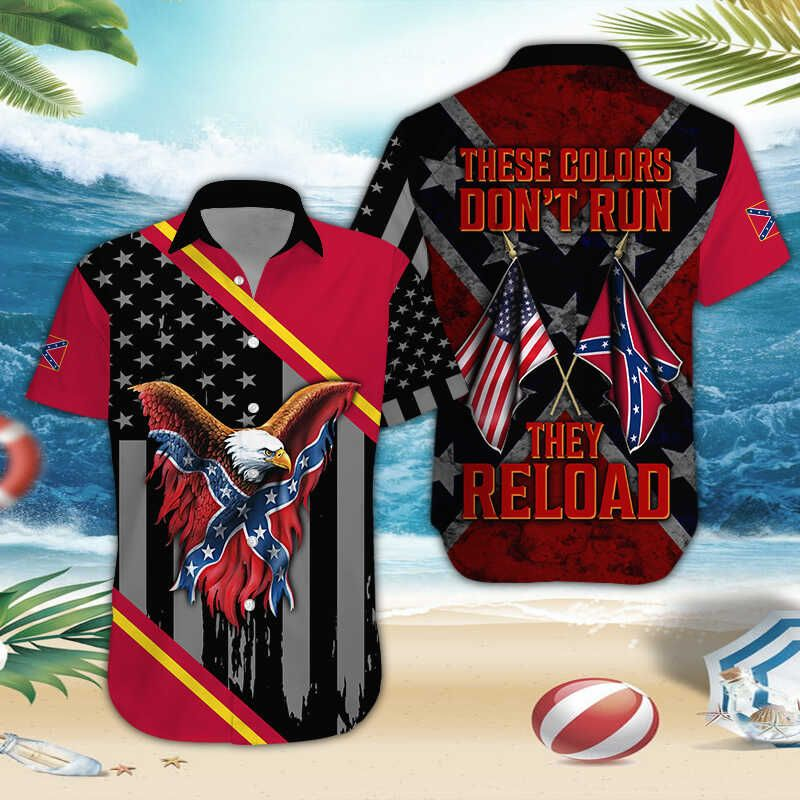 Southern Rebel these colors do not run they reload hawaiian shirt