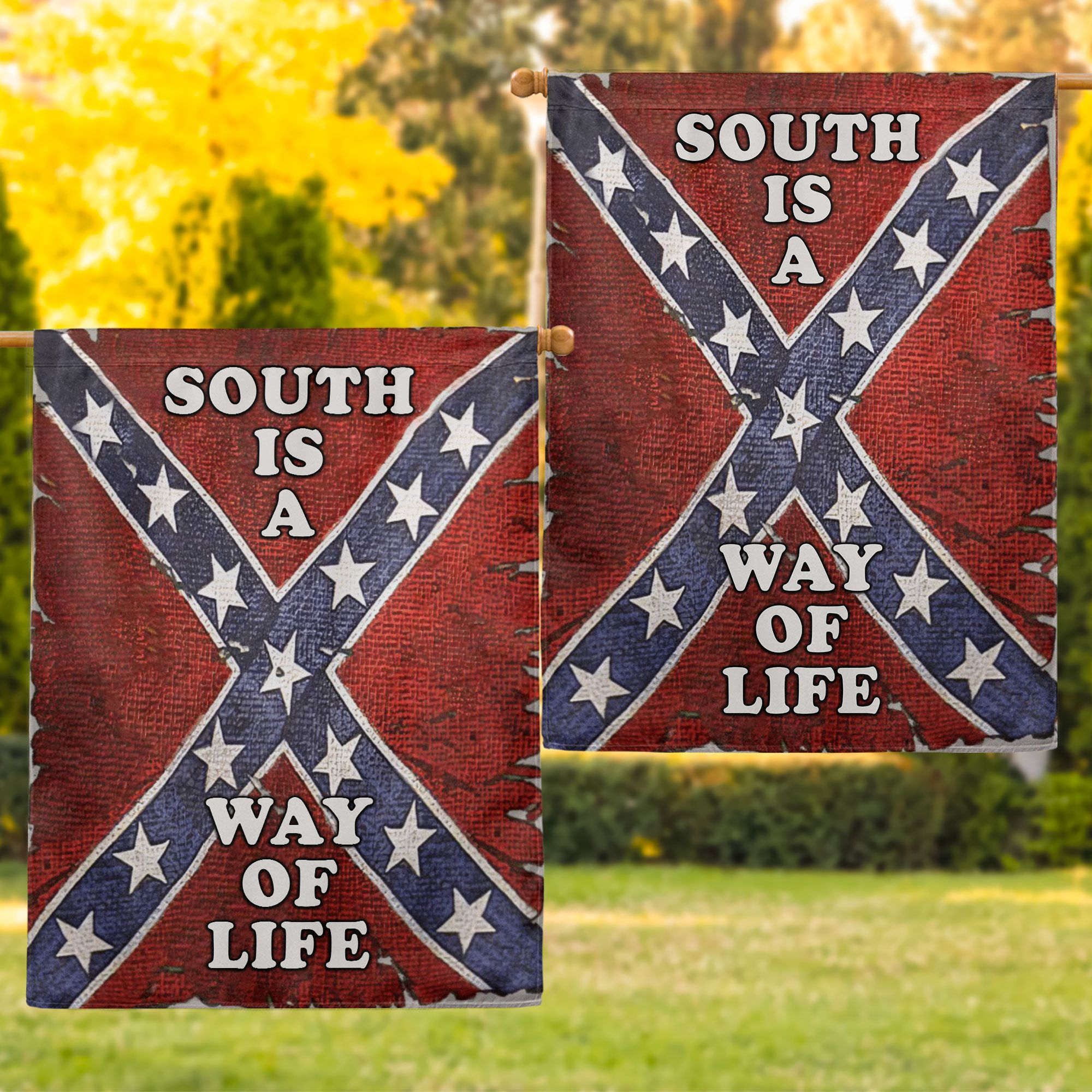 South is a way of life Southern Flag flag