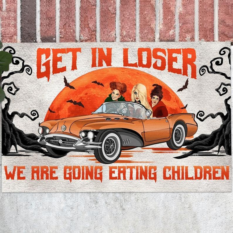 Get in Loser We Are Going Eating Children Hocus Pocus Doormat