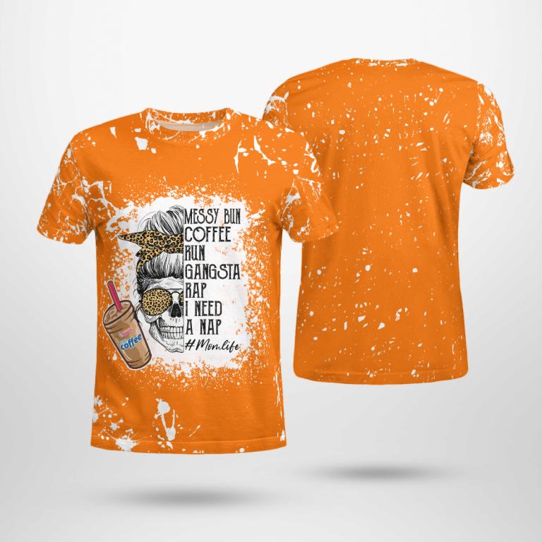 Bleached Messy Bun Dunkins Gangsta Rap Mom Life Orange Shirt