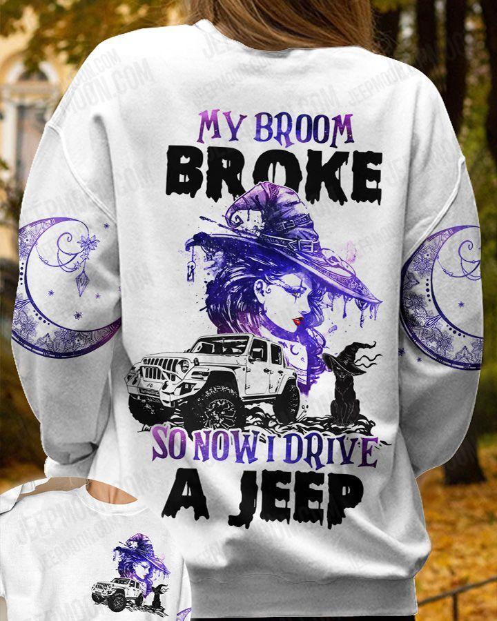 Beautiful witch My Broom Broke I drive A jeep sweatshirt