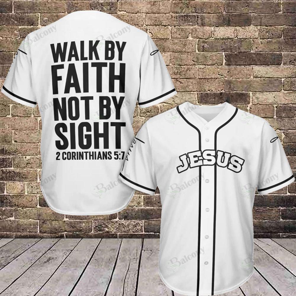 Jesus Walk by Faith not by Sight Baseball Jersey shirt