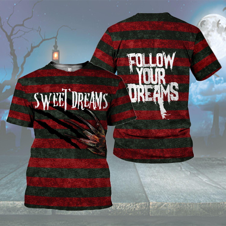 Sweet dreams Follow Your Dream T Shirt 3D