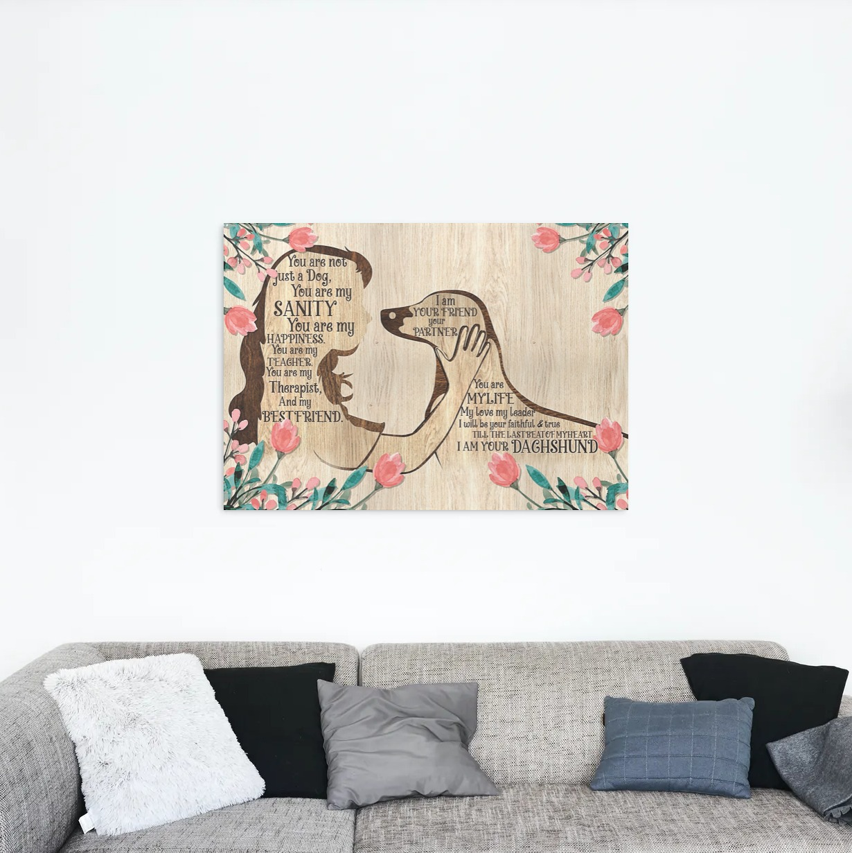 Dachshund Girl Dog You Are Not Just A Dog You Are My Sanity and Friend Canvas