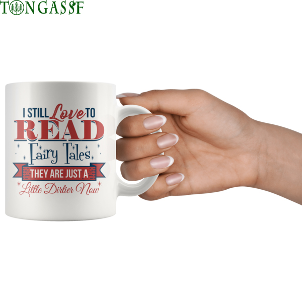 A Little Dirtier for Reading Fairy Tales Mug