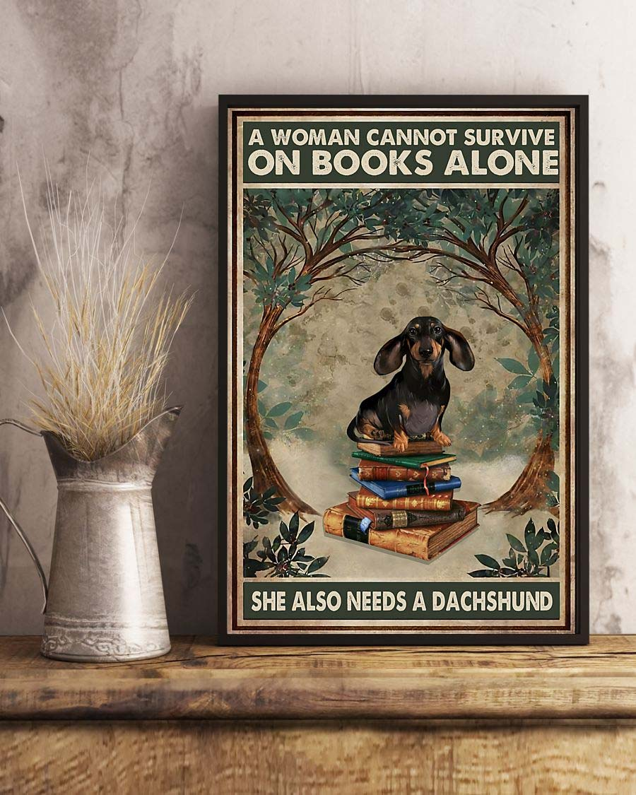 A Woman Needs A Dachshund And Books Poster