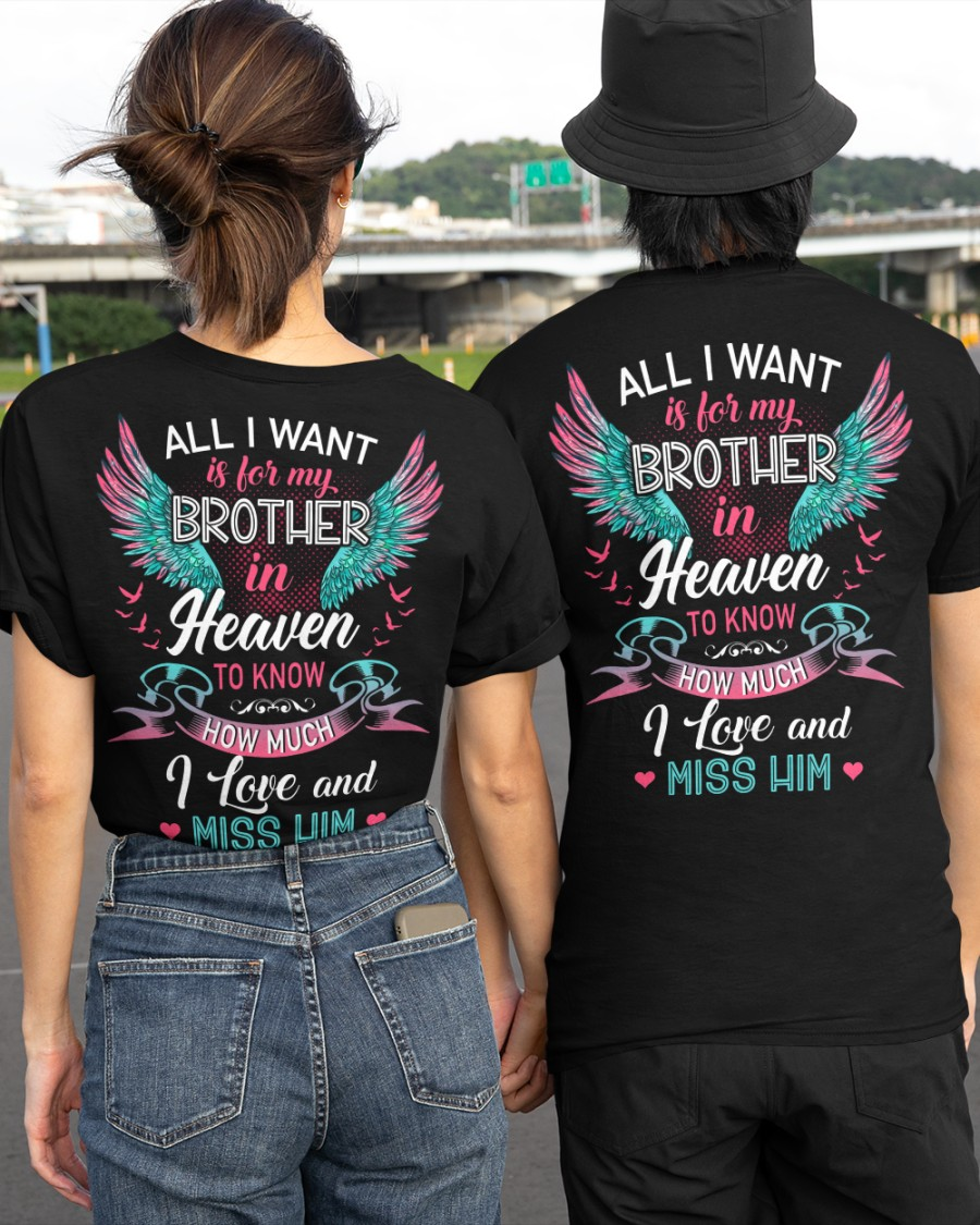 All I Want Is For My Brother In Heaven To Know Shirt 3