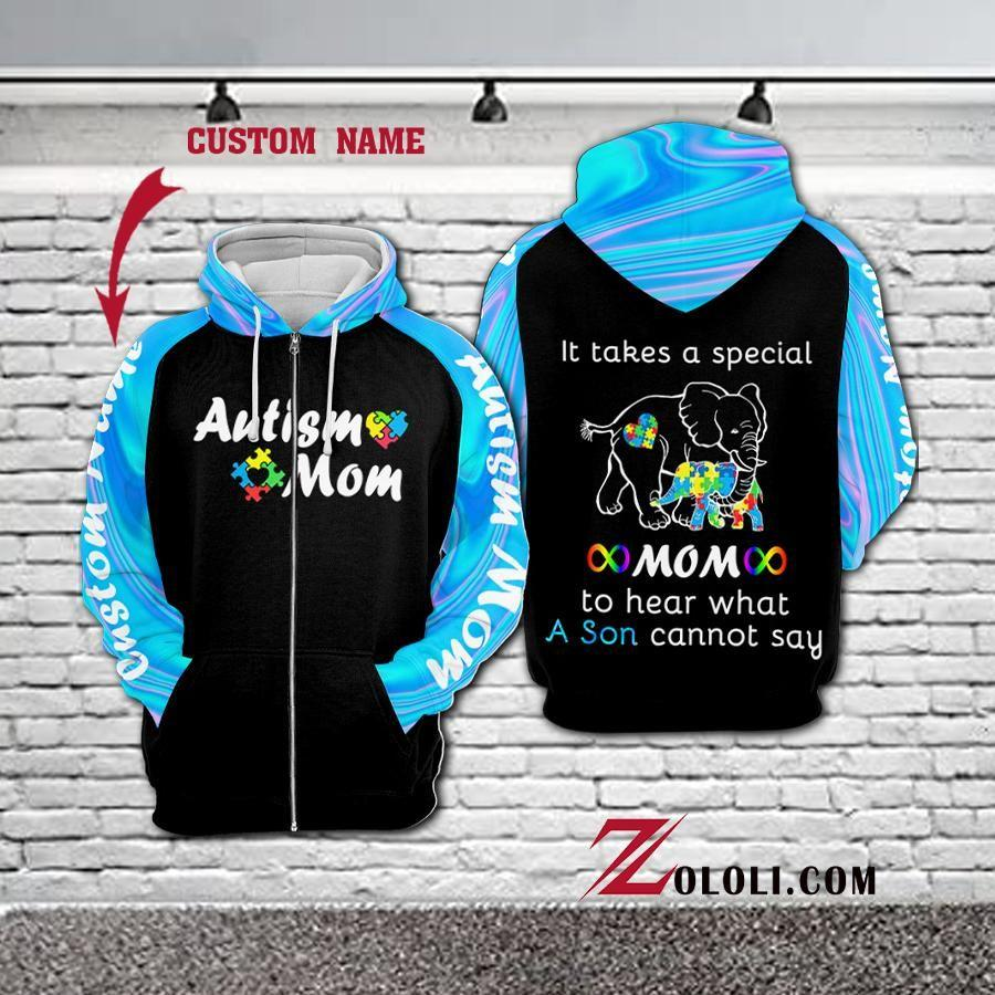Autism It Takes A Special Mom To Hear A Son Cannot Say Hoodie 3D