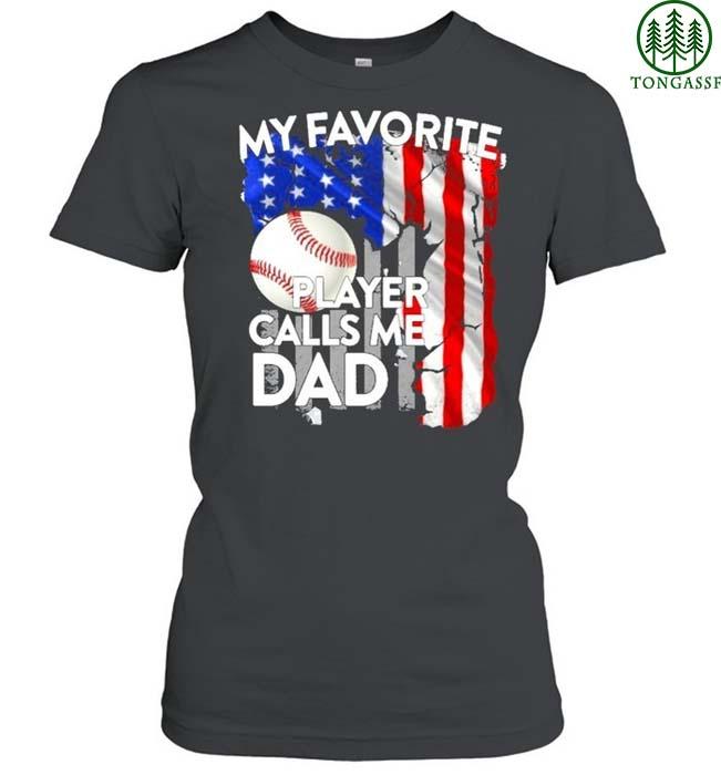 Baseball my favorite player calls me dad american flag shirt