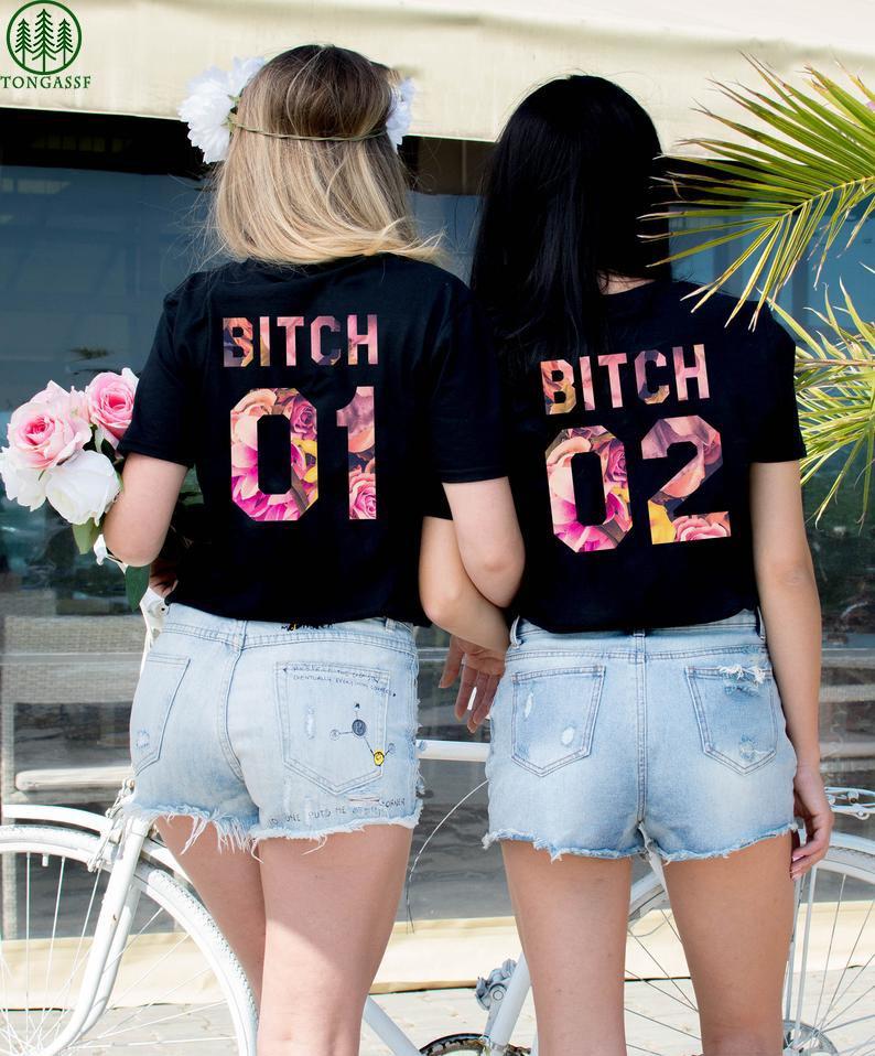 Bitch Best Friend t shirt
