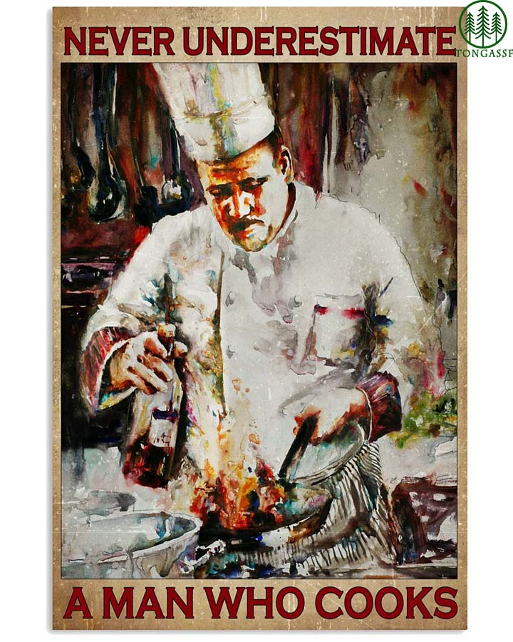 Chef Never underestimate a man who cooks poster