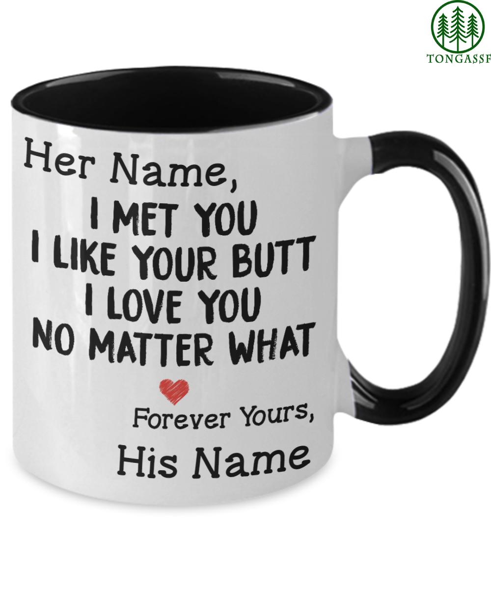 Custom love your butt no matter what mug