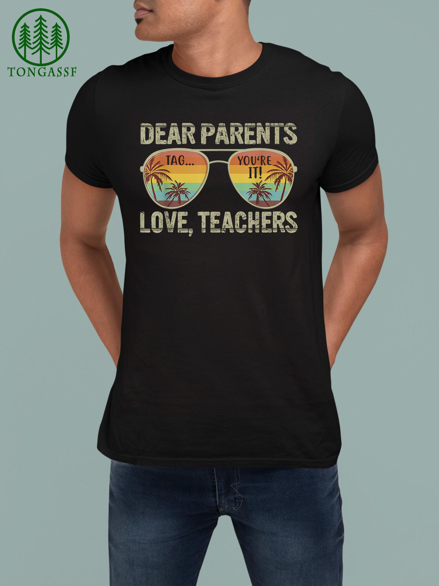 Dear Parents Love Teacher Glass T Shirt