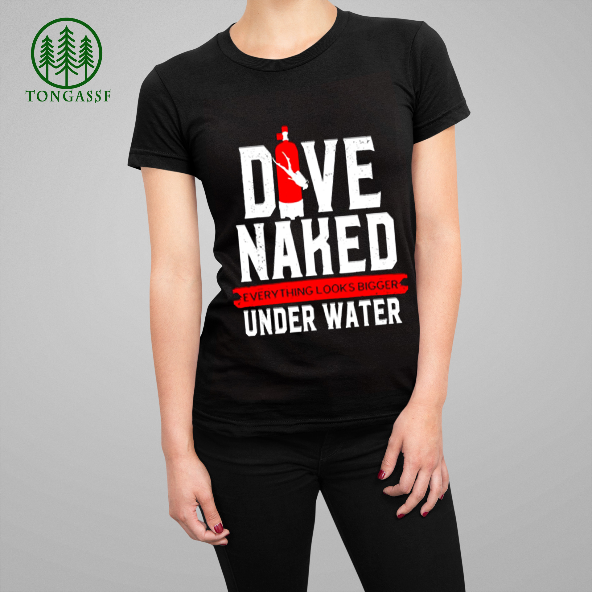 Dive naked everything looks bigger underwater T Shirt