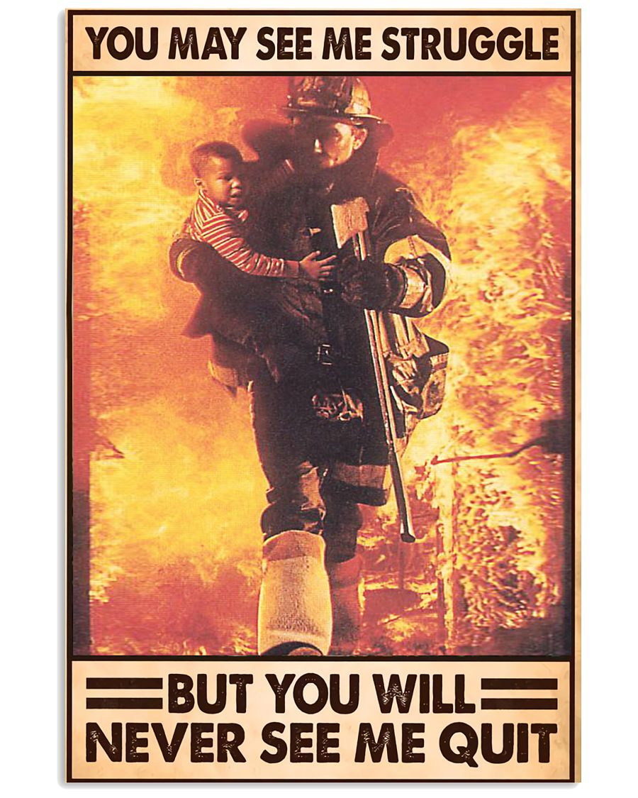 Firefighter You May See Me Struggle Vertical Poster