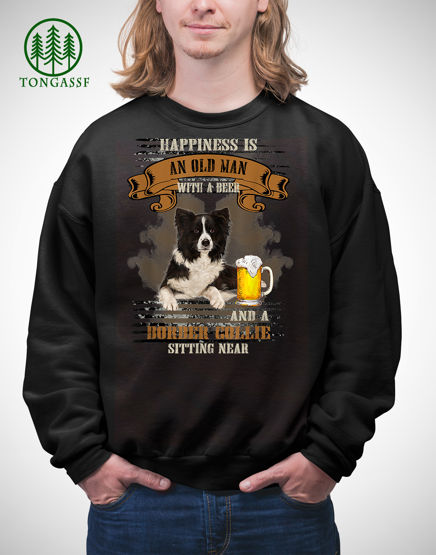 Happiness Is An Old Man With Beer And A Border Collie Sweatshirt