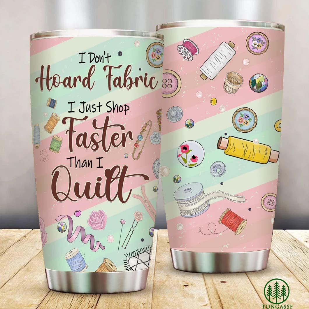 I Don't Hoard Fabric Sewing Tumbler