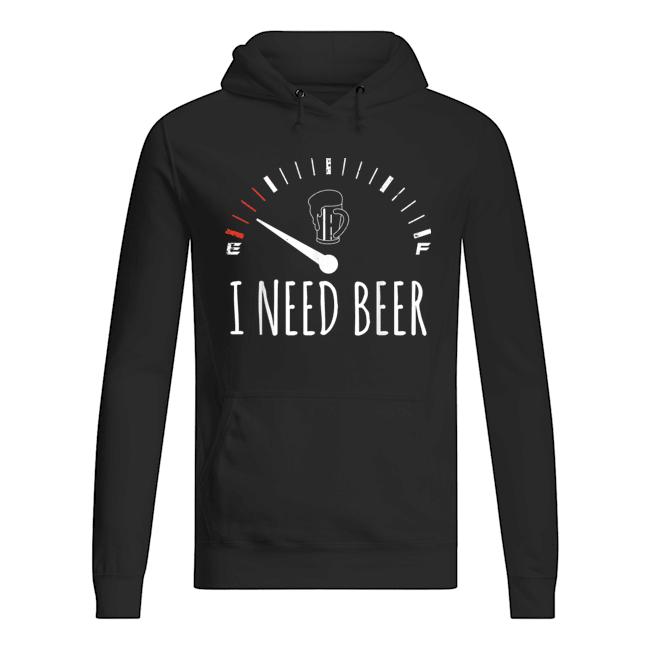 I Need Beer Meter Empty Shirt 4
