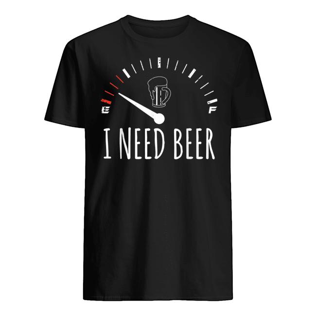 I Need Beer Meter Empty Shirt