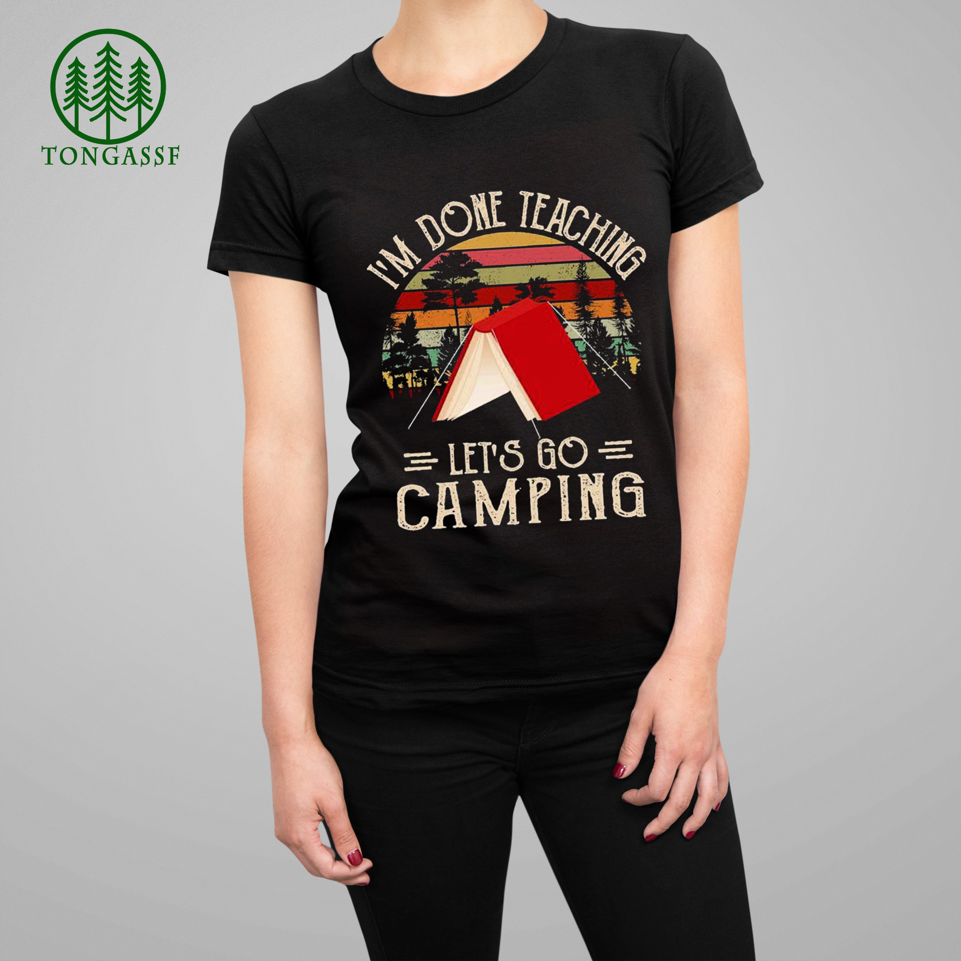 I am done teaching let go Camping shirt