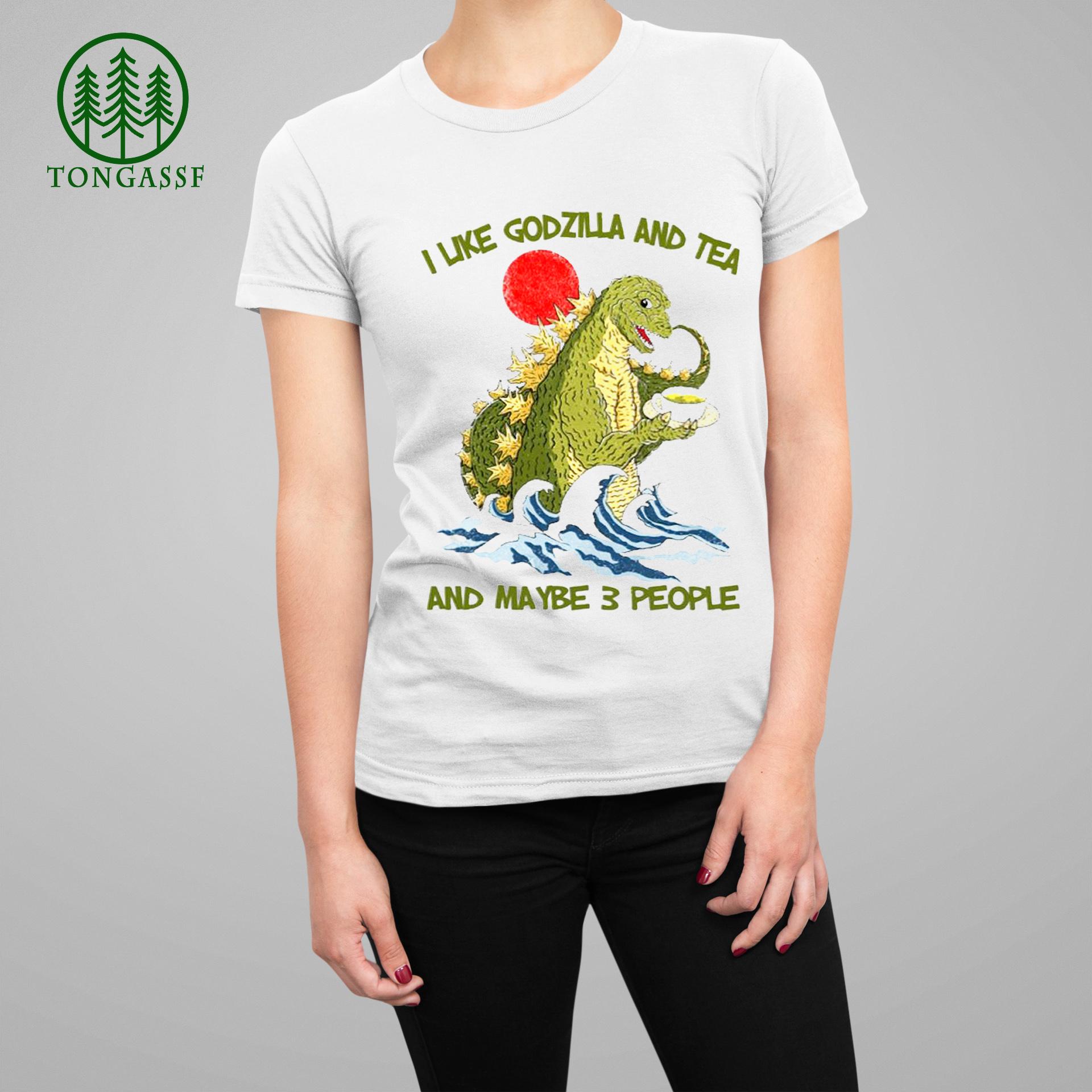 I like Godzilla and Tea and maybe 3 people shirt