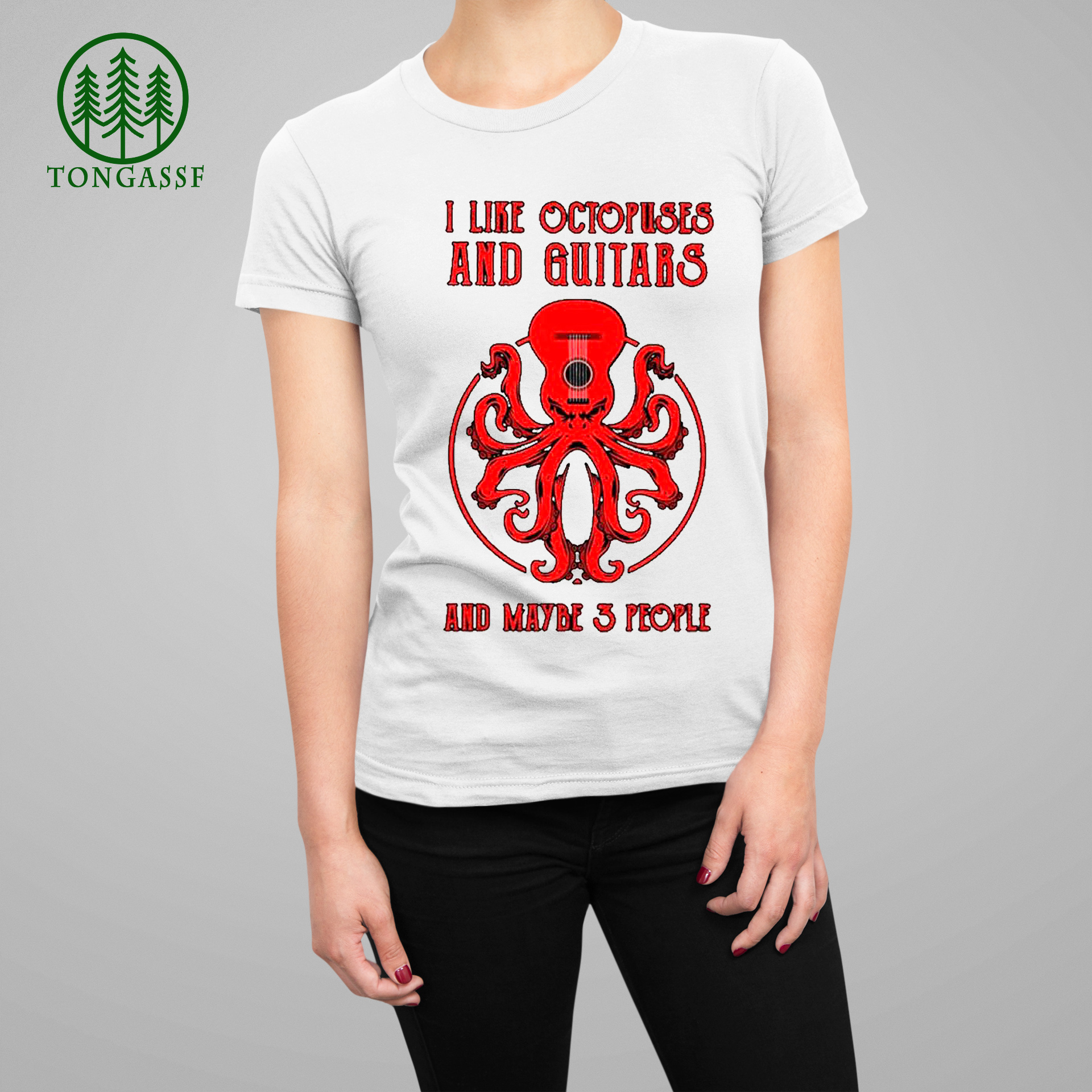 I like Octopuses and Guitars and maybe 3 people shirt