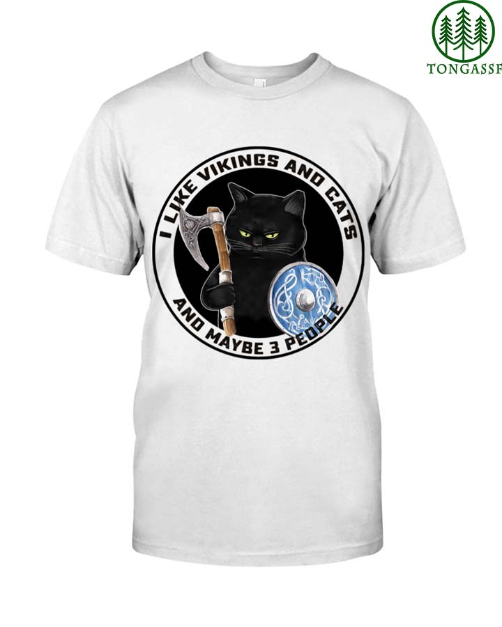 I like Vikings and cats and 3 people Tshirt