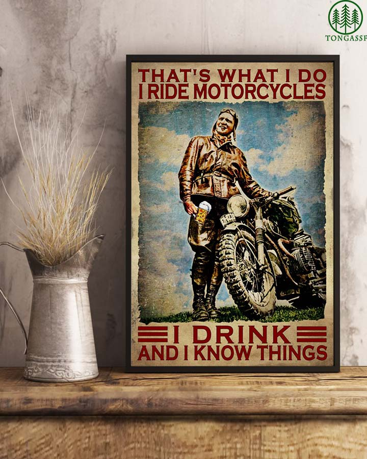 I ride motorcycles I drink and I know things