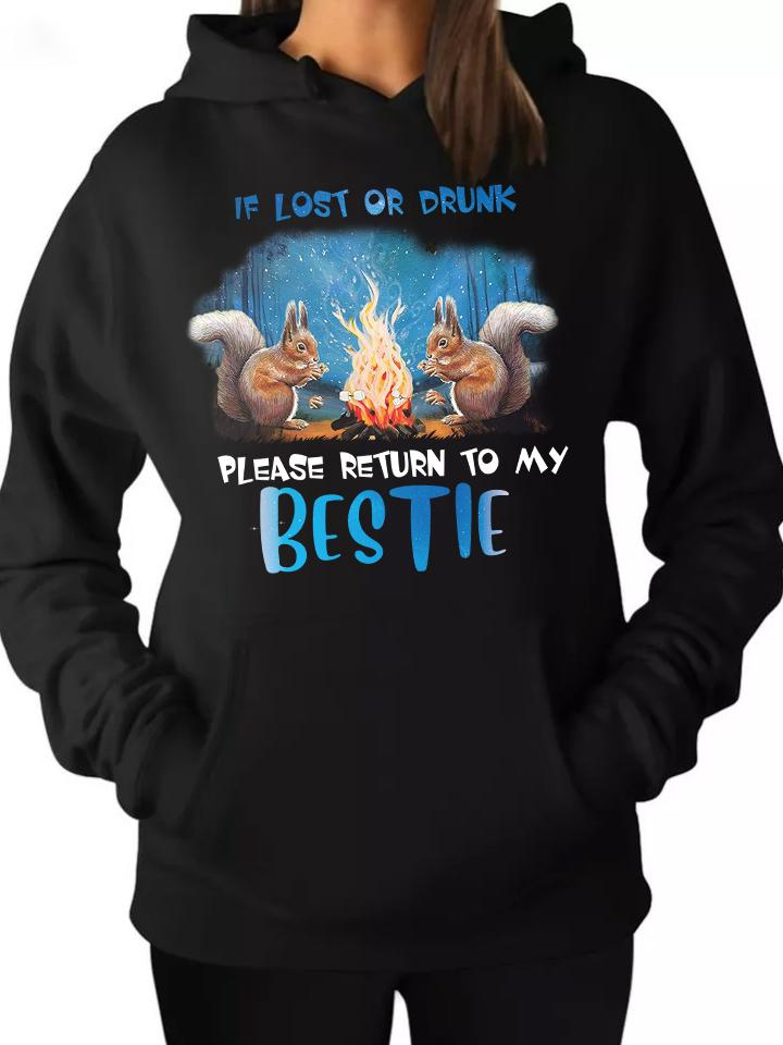 If I lost or drunk return me to my bestie shirts