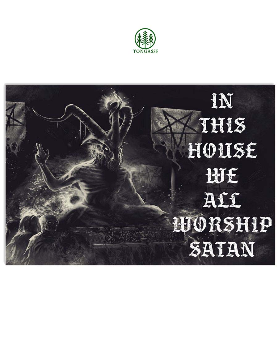 In This House We All Worship Satan Poster