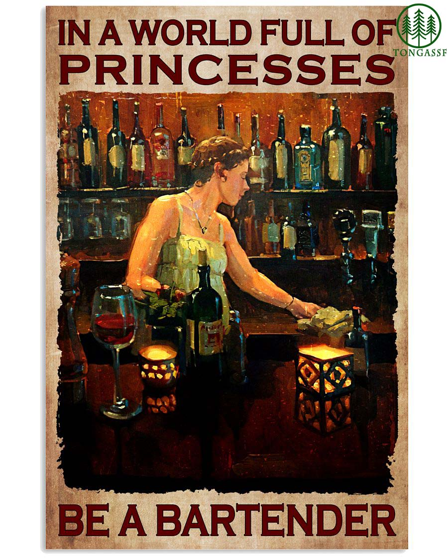In the world full of princesses be a bartender