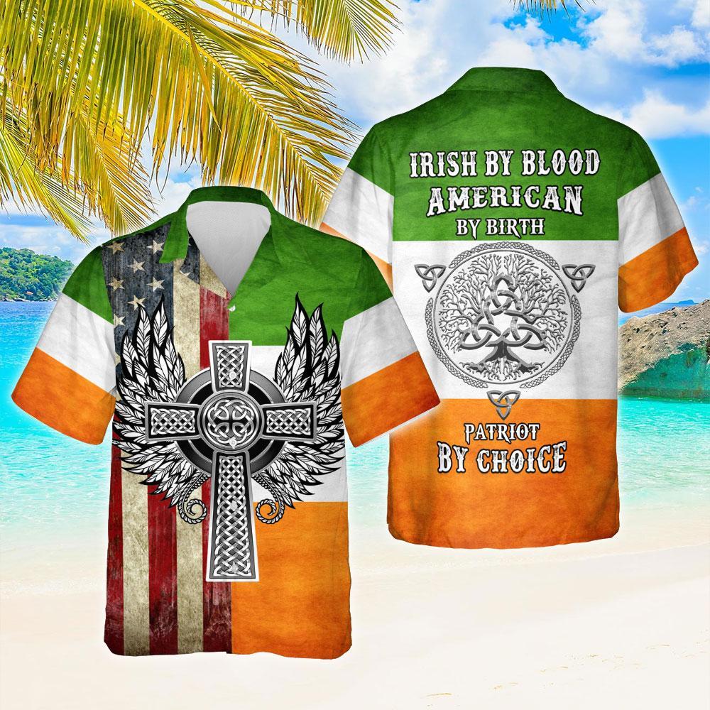 Irish By Blood American By Birth Patriot By Choice Hawaiian Shirt