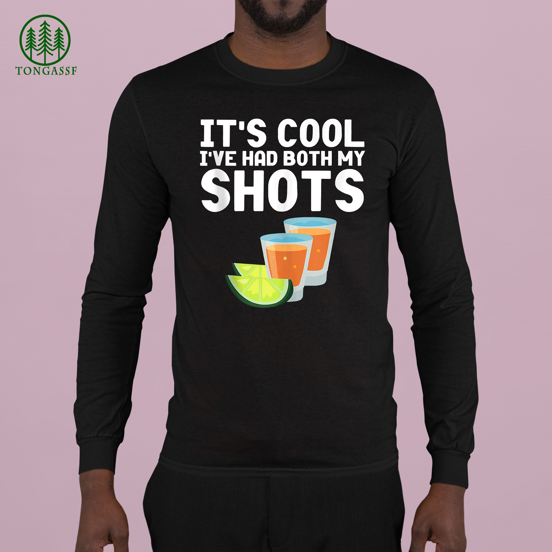 Its Cool Ive Had Both My Shots Vaccinated Shirt Tequila Shirt